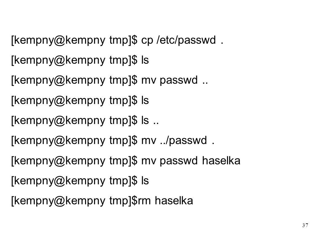 [kempny@kempny tmp]$ cp /etc/passwd .